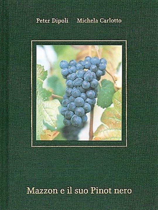 Libro Mazzon e il suo Pinot Nero - emotions magazine - rivista viaggi - rivista turismo